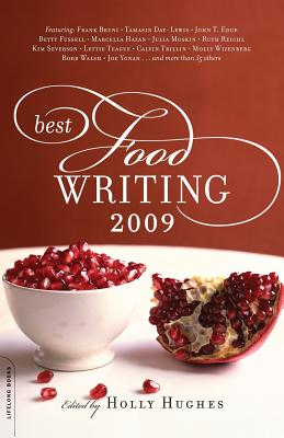 Best Food Writing - Hughes, Holly (Editor), and Bruni, Frank, and Day-Lewis, Tamasin