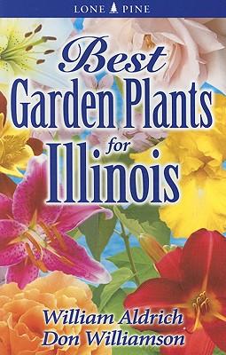 Best Garden Plants for Illinois - Aldrich, William, and Williamson, Don