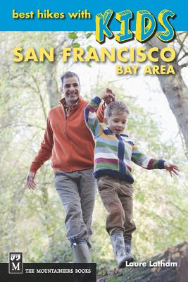 Best Hikes with Kids: San Francisco Bay Area - Latham, Laure