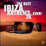 Best Ibiza Anthems...Ever! 2000 - Various Artists