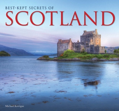 Best-Kept Secrets of Scotland - Kerrigan, Michael, and Hardley, Dennis (Photographer)