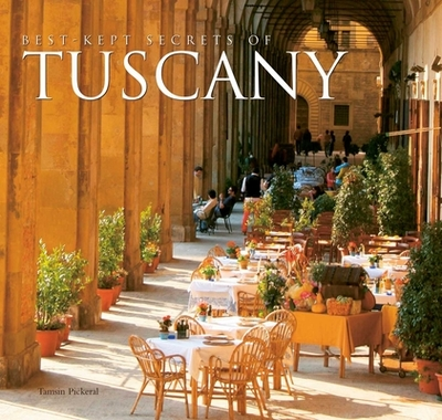 Best-Kept Secrets of Tuscany - Pickeral, Tamsin