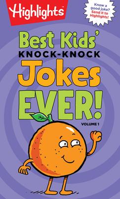 Best Kids' Knock-Knock Jokes Ever!, Volume 1 - Highlights (Creator)