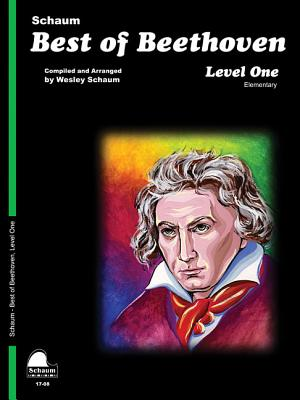 Best of Beethoven: Level 1 Elementary Level - Beethoven, Ludwig Van (Composer), and Schaum, Wesley