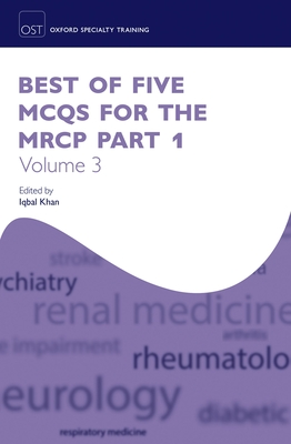 Best of Five MCQs for the MRCP Part 1 Volume 3 - Khan, Iqbal (Editor)