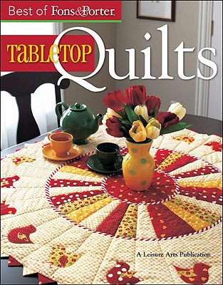 Best of Fons & Porter: Tabletop Quilts - Fons, Marianne, and Porter, Liz