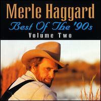 Best of the '90s, Vol. 2 - Merle Haggard
