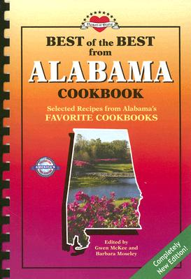 Best of the Best from Alabama Cookbook: Selected Recipes from Alabama's Favorite Cookbooks - McKee, Gwen (Editor), and Moseley, Barbara (Editor)