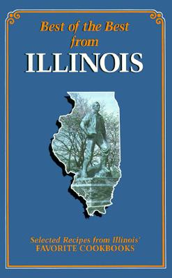 Best of the Best from Illinois: Selected Recipes from Illinois' Favorite Cookbooks - McKee, Gwen (Editor), and Moseley, Barbara (Editor)
