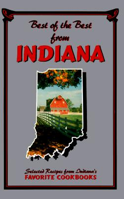 Best of the Best from Indiana: Selected Recipes from Indiana's Favorite Cookbooks - McKee, Gwen (Editor), and Moseley, Barbara (Editor), and England, Tupper (Illustrator)