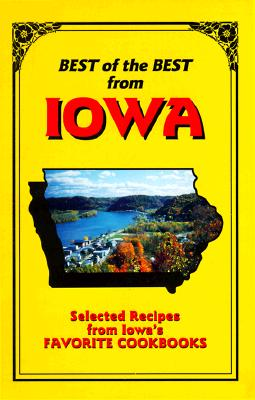 Best of the Best from Iowa: Selected Recipes from Iowa's Favorite Cookbooks - McKee, Gwen (Editor)