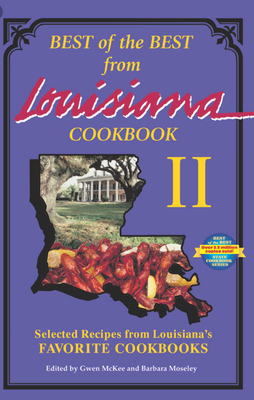 Best of the Best from Louisiana: Selected Recipes from Louisiana's Favorite Cookbooks - McKee, Gwen (Editor), and Moseley, Barbara (Editor), and England, Tupper (Illustrator)