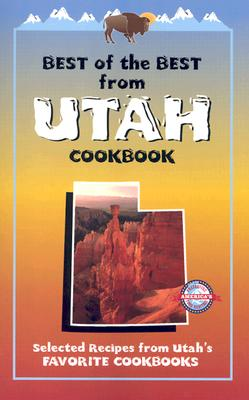 Best of the Best from Utah Cookbook: Selected Recipes from Utah's Favorite Cookbooks - McKee, Gwen (Editor), and Moseley, Barbara (Editor), and England, Tupper (Illustrator)