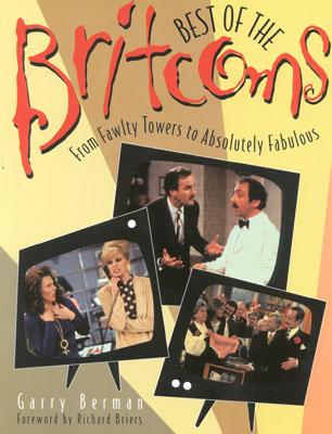Best of the Britcoms: From Fawlty Towers to Absolutely Fabulous - Berman, Garry