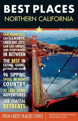 Best Places Northern California - Poole, Matthew Richard (Editor), and Luna, Kristin (Editor)
