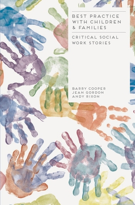 Best Practice with Children and Families: Critical Social Work Stories - Cooper, Barry, PH.D.