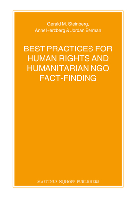 Best Practices for Human Rights and Humanitarian Ngo Fact-Finding - Steinberg, Gerald, and Herzberg, Anne, and Berman, Jordan
