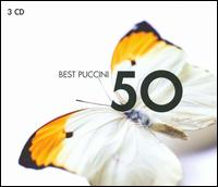 Best Puccini 50 - Angela Gheorghiu (vocals); Angelo Mercuriali (vocals); Birgit Nilsson (vocals); Bonaldo Giaiotti (vocals);...