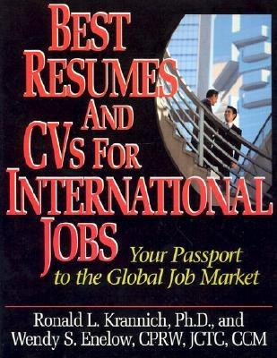 Best Resumes and CVS for International Jobs: Your Passport to the Global Job Market - Krannich, Ronald L, Dr., Ph.D., and Enelow, Wendy S