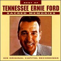 Best Sacred Memories - Tennessee Ernie Ford