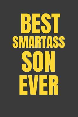 Best Smartass Son Ever: Ruled Blank Funny Notebook Cover, Family Gifts. - Star, Ever Be