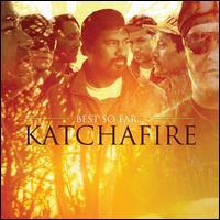 Best So Far... - Katchafire