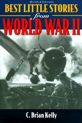 Best Stories from World War II - Kelly, C Brian