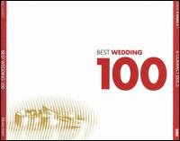 Best Wedding 100 - Alfie Boe (tenor); Alison Balsom (trumpet); Barbara Hendricks (soprano); Barry Rose (organ); Bernard Soustrot (trumpet);...