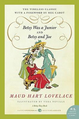 Betsy Was a Junior/Betsy and Joe - Lovelace, Maud Hart