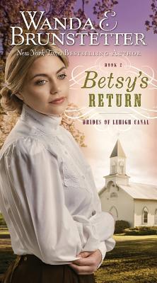 Betsy's Return - Brunstetter, Wanda E