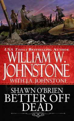 Better Off Dead - Johnstone, William W.