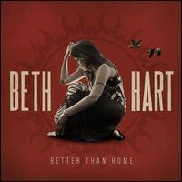 Better Than Home - Beth Hart