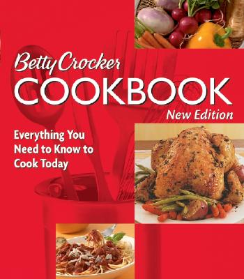 Betty Crocker Cookbook: Everything You Need to Know to Cook Today - Betty Crocker Editors