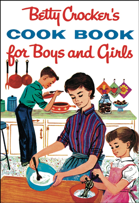 Betty Crocker's Cookbook for Boys and Girls - Betty Crocker