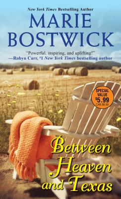 Between Heaven and Texas - Bostwick, Marie