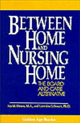 Between Home and Nursing Home - Down, Ivy M, and Schnurr, Lorraine