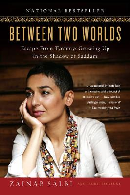 Between Two Worlds: Escape from Tyranny: Growing Up in the Shadow of Saddam - Salbi, Zainab, and Becklund, Laurie