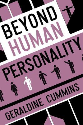 Beyond Human Personality - Cummins, Geraldine