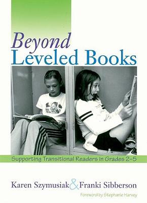 Beyond Leveled Books - Szymusiak, Karen, and Sibberson, Franki
