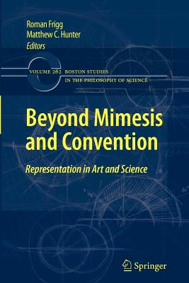 Beyond Mimesis and Convention: Representation in Art and Science - Frigg, Roman (Editor)