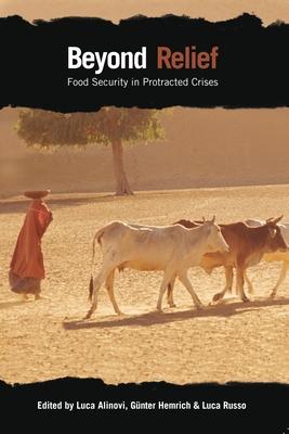 Beyond Relief: Food Security in Protracted Crises - Alinovi, Luca (Editor)