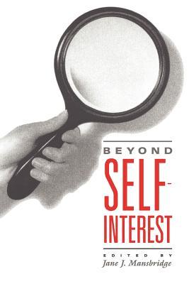 Beyond Self-Interest - Mansbridge, Jane J (Editor)