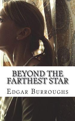 Beyond the Farthest Star - Burroughs, Edgar Rice