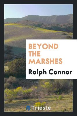 Beyond the Marshes - Connor, Ralph