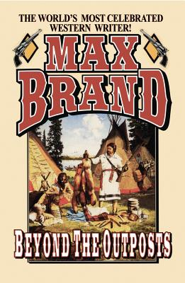 Beyond the Outposts - Brand, Max