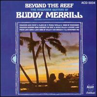 Beyond the Reef: The Hawaiian Guitars of... - Buddy Merrill
