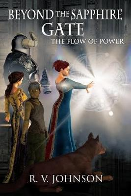 Beyond the Sapphire Gate: The Flow of Power - Johnson, R V