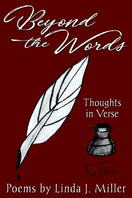 Beyond the Words: Thoughts in Verse - Miller, Linda, PhD