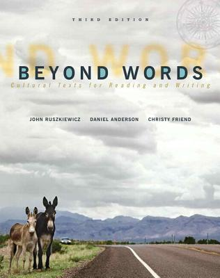 Beyond Words with NEW MyCompLab -- Access Card Package - Ruszkiewicz, John J., and Anderson, Daniel, and Friend, Christy