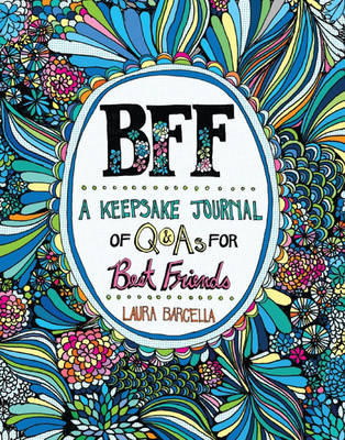 Bff: A Keepsake Journal of Q&as for Best Friends - Barcella, Laura